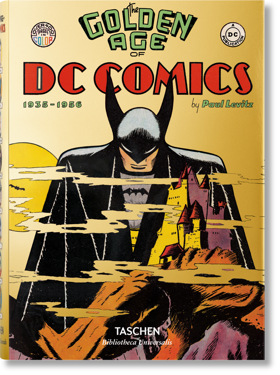 The Golden Age of DC Comics. Paul Levitz.