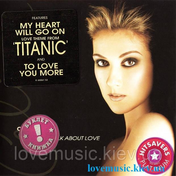Музичний сд диск CELINE DION Let's talk about love (1997) (audio cd)