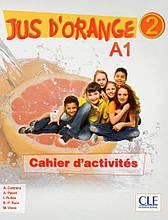 Jus D'orange 2 (A1) Cahier d`exercices