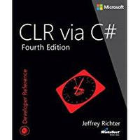 CLR via C# (Developer Reference), Jeffrey Richter