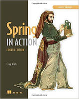 Spring in Action Fourth Edition, Craig Walls
