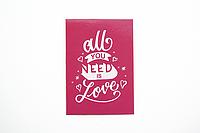"Мини-открытка  012. 95*65 мм ""All you need is love"", фото 1"