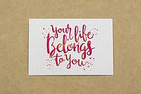 "Мини-открытка  016. 95*65 мм ""Your life"""