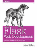 Flask Web Development: Developing Web Applications with Python 2nd Edition, Miguel Grinberg
