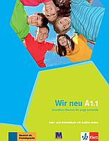 Wir neu A 1.1 Lehrbuch und Arbeitsbuch mit Audios online. Немецкий язык