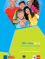 Книга Wir neu A 1.2 lehrbuch und Arbeitsbuch - учебник и тетрадь Klett, A1