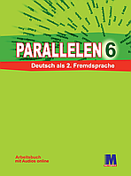 Parallelen 6. Робочий зошит для 6-го класу ЗНЗ (2-й рік навчання, 2-га іноземна мова). Німецька мова