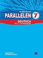 Parallelen 7. Робочий зошит для 7-го класу ЗНЗ (3-й рік навчання, 2-га іноземна мова). Німецька мова