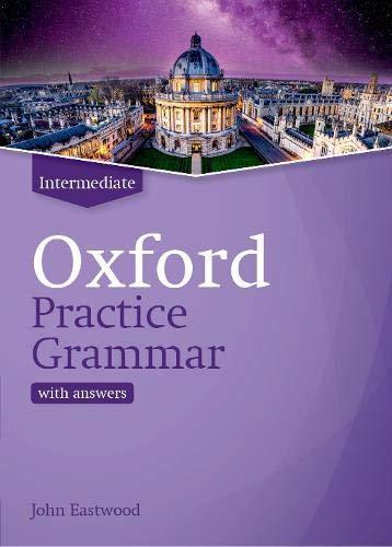 Oxford Practice Grammar New Edition Intermediate with Key