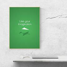 "Постер ""Use your imagination"". Мотивационный плакат, англ.. Размер 60x42см (A2). Глянцевая бумага, фото 3"