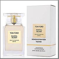 Tom Ford Santal Blush парфюмированная вода 100 ml. (Тестер Том Форд Сантал Блаш)