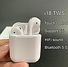Беспроводные наушники Bluetooth  TWS AirPods i18 с боксом для зарядки, наушники ТВС АирПодс реплика Сенсорные, фото 5