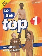 To the Top 1. Workbook. Teacher's Edition + CD-ROM