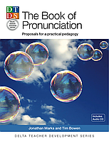 Книга Delta Publishing Delta Teacher Development The Book of Pronunciation Jonathan Marks and Tim Bowen