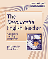 Книга Delta Publishing Professional Perspectives The Resourceful English Teacher Jon Chandler and Mark Stone