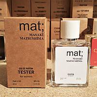 Тестер Masakї Matsushїma Mat 60 мл