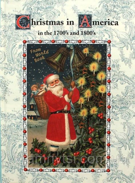 Різдво в Америці 1700-х і 1800-х років.  Christmas in America in the 1700s and 1800s