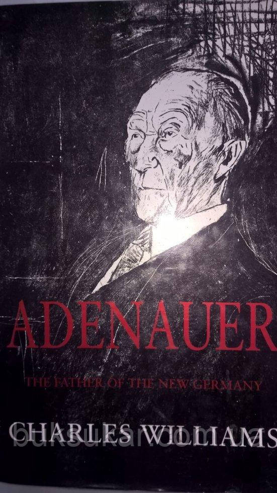 ADENAUER: THE FATHER OF THE NEW GERMANY.