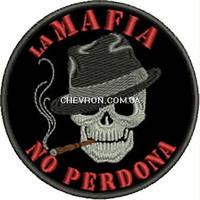 """Шеврон """"la Mafia no perdona"""""""