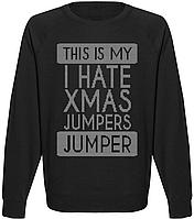 Мужской свитшот This Is My I Hate Xmas Jumpers Christmas Jumper (чёрный)
