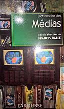 Dictionnaire des Medias Sious la direction de Francis Balle
