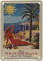 """Металлическая / ретро табличка """"Поездка на Французскую Ривьеру / Aller Sur La Côte D'azur Par"""""""