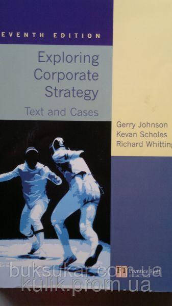 Exploring Corporate Strategy : Text and Cases