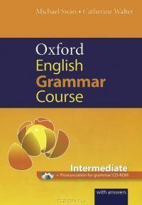 Oxford English Grammar Course: Intermediate (+ CD-ROM)  Michael Swan, Catherine Walter