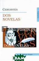 Cervantes Miguel de Dos Novelas