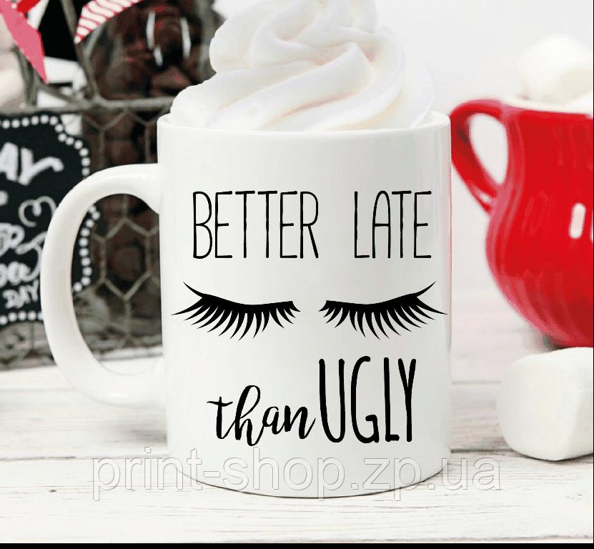 Чашка Better late