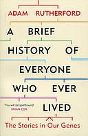 A Brief Historyof Everyone Who Ever Lived