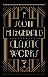 F. Scott Fitzgerald Classic Works