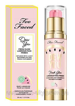 Праймер под макияж Too Faced Dew You Fresh Glow Luminous Face Primer