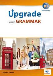 Upgrade your Grammar B1 Self-study Edition