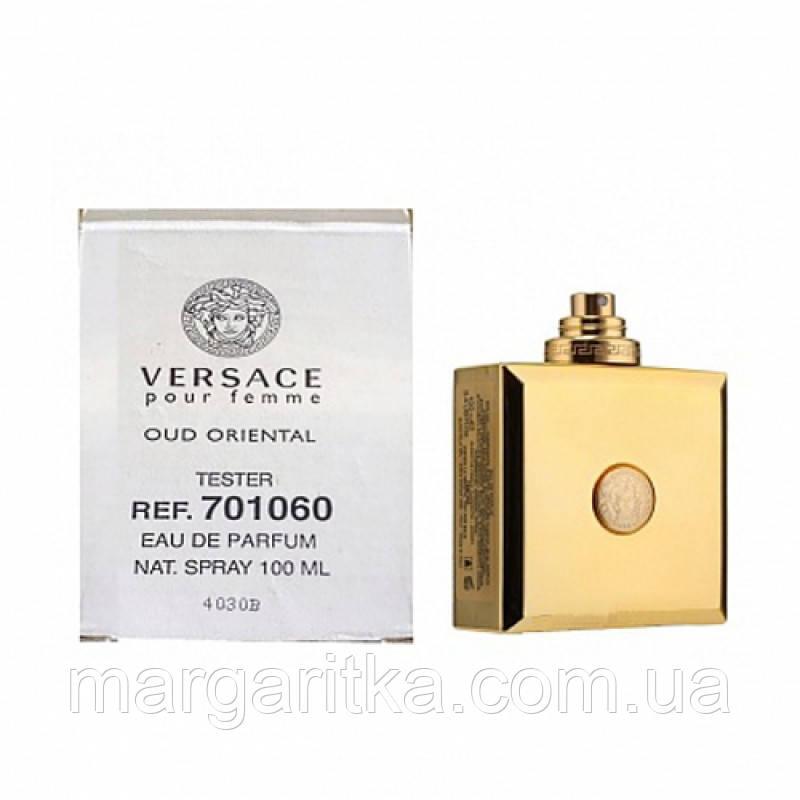 Versace Pour Femme Oud Oriental TESTER женский парфюм Копия