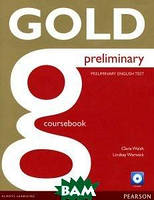 Clare Walsh, Lindsay Warwick Gold. Preliminary. Coursebook (+ CD-ROM)
