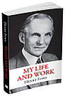 My Life and Work. Henry Ford, фото 2