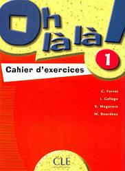 Oh La La! 1 Cahier d`exercices