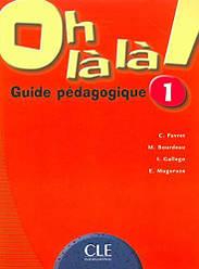 Oh La La! 1 Guide pedagogique