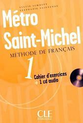 Metro Saint-Michel 1 Cahier d`exercices + CD audio