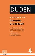 Der kleine Duden - Deutsche Grammatik: Eine Sprachlehre für Beruf, Studium, Fortbildung und Alltag
