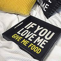 Деревянный поднос с принтом If you love me, give me food (PDN_19M004_BL)