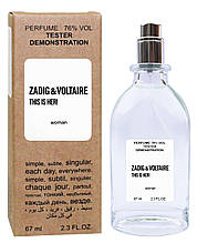 Тестер женский Zadig and Voltaire This is Her, 67 мл.