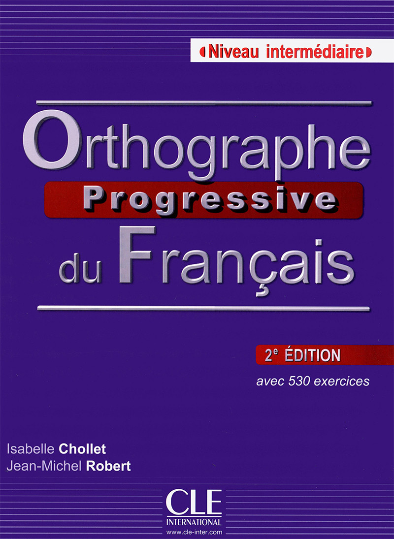 Orthographe Progressive du Francais: Livre + CD Intermediaire 2e Edition (French Edition)