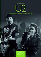 U2: The Stories Behind Every U2 Song
