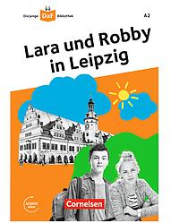 Die junge DaF-Bibliothek: A2 Lara und Robby in Leipzig