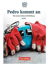 Die DaF-Bibliothek: A2/B1 Pedro kommt an. Ein neues Leben in Wolfsburg. Mit Audios-Online