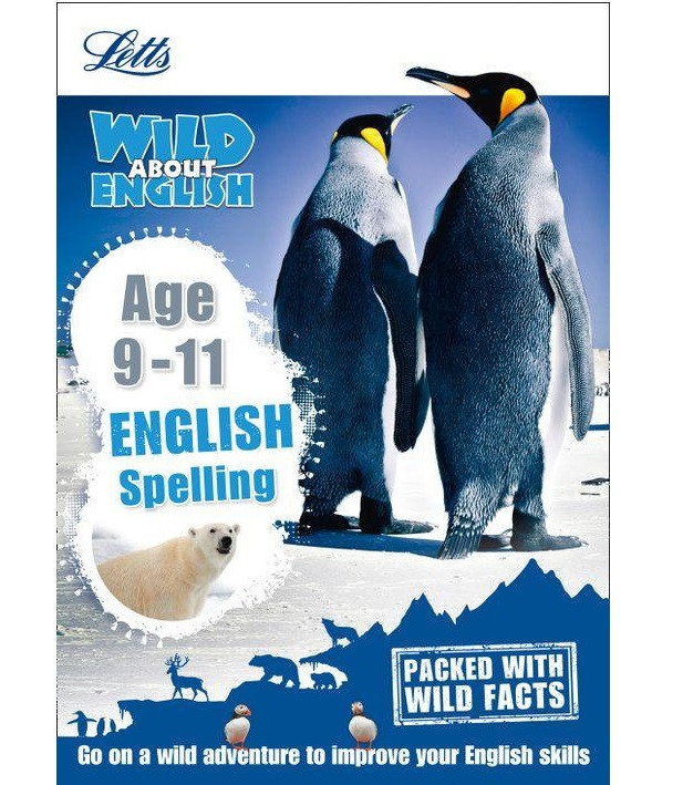 Letts Wild About English: Spelling Age 9-11