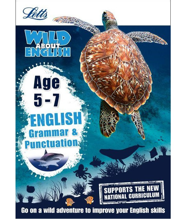 Letts Wild About English: Grammar & Punctuation Age 5-7