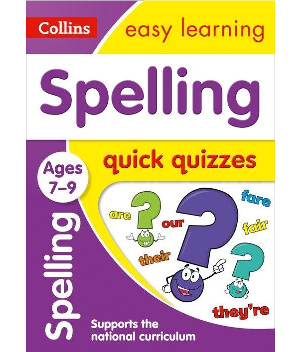 Collins Easy Learning: Spelling Quick Quizzes Ages 7-9